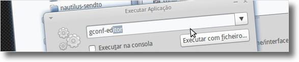 Alt+F2 a abrir o gconf-editor