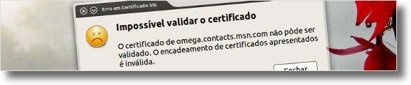 Problema do certificado omega.contacts.msn.com no Pidgin