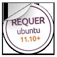 Para ter este software você precisa de ter o Ubuntu 11.10 Oneiric Ocelot ou superior