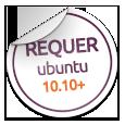 Este software requer pelo menos o Ubuntu 10.10 Maverick Meerkat