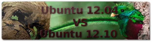 Ubuntu 12.10 VS Ubuntu 12.04