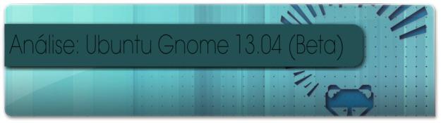 Analise Ao Ubuntu Gnome 13.04