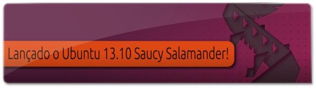 Lançado o Ubuntu 13.10 Saucy Salamander