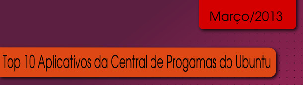 Top10 do Ubuntu - Março de 2013