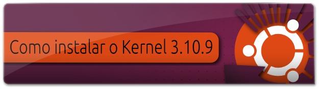Lançado Kernel 3.10.9