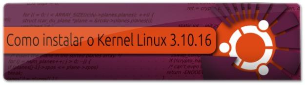 Lançado o Kernel Linux 3.10.16