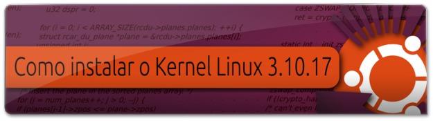 Lançado o Kernel Linux 3.10.17
