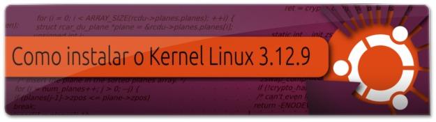 Lançado o Kernel Linux 3.12.9