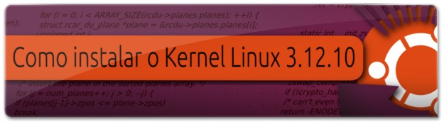 Lançado o Kernel Linux 3.12.10
